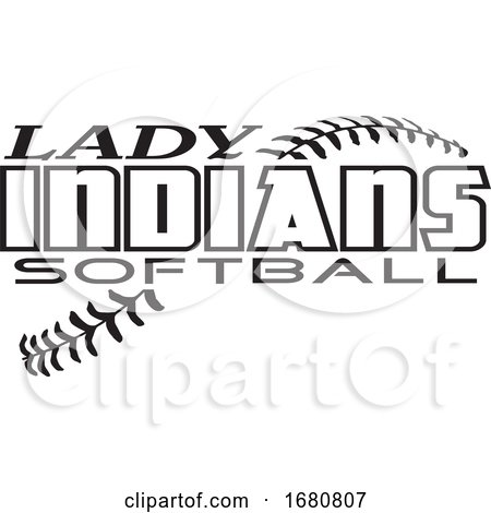 Black and White Lady Indians Softball Text over Stitches by Johnny Sajem
