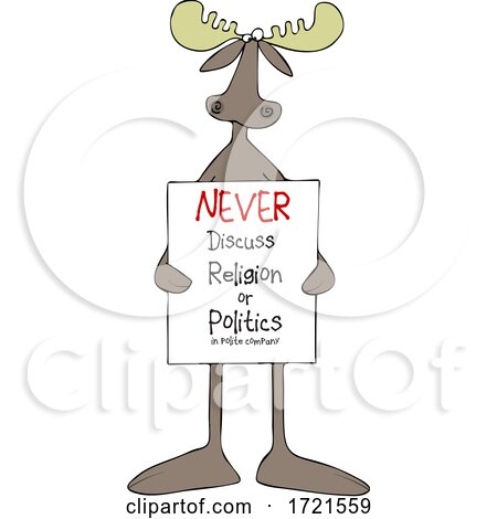 Cartoon Moose Holding a Never Discuss Religion or Politics in Polite Company Sign by djart