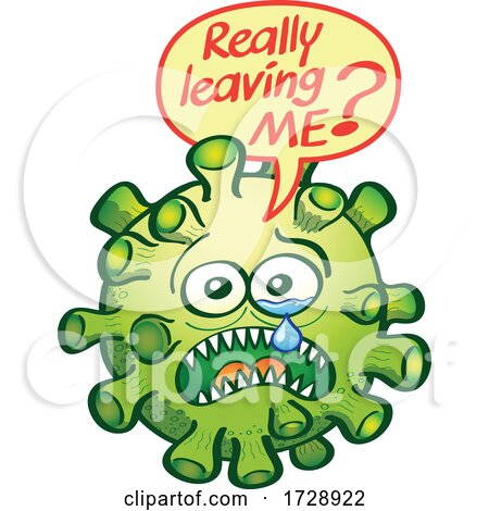 Crying Coronavirus Asking Are You Really Leaving Me by Zooco
