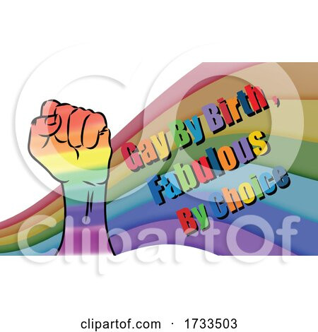 Rainbow and Fist with Gay by Birth Fabulous by Choice Text by mayawizard101