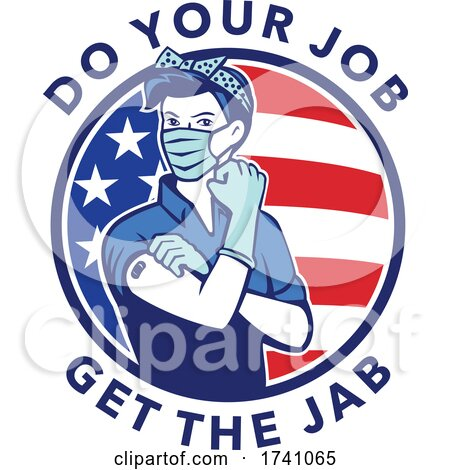 Do Your Job Get the Jab Showing Rosie the Riveter Getting the Cobid-19 Vaccination USA Flag Mascot by patrimonio