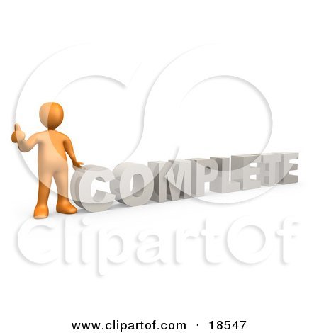 Clipart Illustration of an Orange Signaling The Thumbs Up And Standing Beside The Word COMPLETE by 3poD