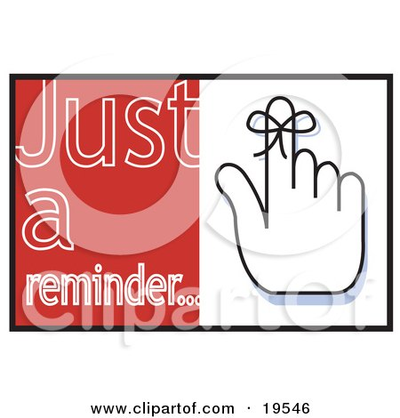"Clipart Illustration of a Hand With A Ribbon Tied On The Finger With Text Reading ""Just A Reminder..."" by Andy Nortnik"