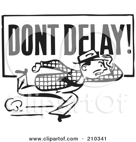 Royalty-Free (RF) Clipart Illustration of a Retro Black And White Man Running With A Dont Delay Sign by BestVector