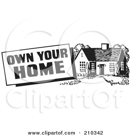 Royalty-Free (RF) Clipart Illustration of a Retro Black And White Own Your Home Sign by BestVector