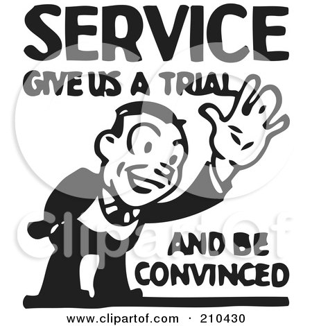Royalty-Free (RF) Clipart Illustration of a Retro Black And White Service Give Us A Trial And Be Convinced Advertisement by BestVector