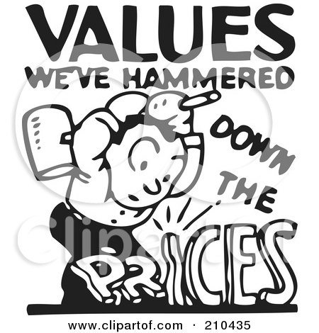Royalty-Free (RF) Clipart Illustration of a Retro Black And White Values We've Hammered Down The Prices Advertisement by BestVector