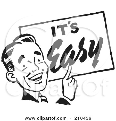 Royalty-Free (RF) Clipart Illustration of a Retro Black And White Man With An It's Easy Sign by BestVector