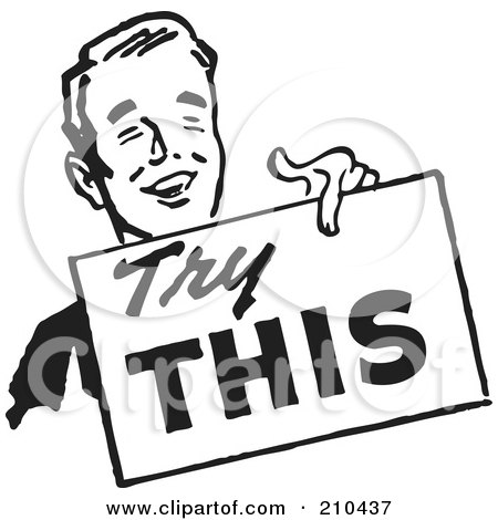 Royalty-Free (RF) Clipart Illustration of a Retro Black And White Man Carrying A Try This Sign by BestVector