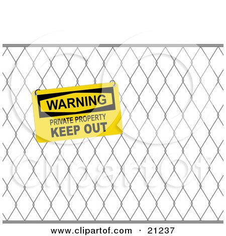 Clipart Illustration of a Yellow Sign On A Wire Fence, Reading Warning, Private Property, Keep Out by elaineitalia