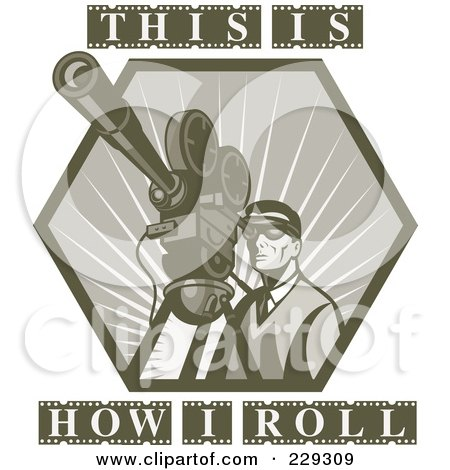 Royalty-Free (RF) Clipart Illustration of This Is How I Roll Text With A Retro Film Maker by patrimonio