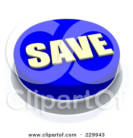 Royalty-Free (RF) Clipart Illustration of a 3d Blue SAVE Push Button by Jiri Moucka