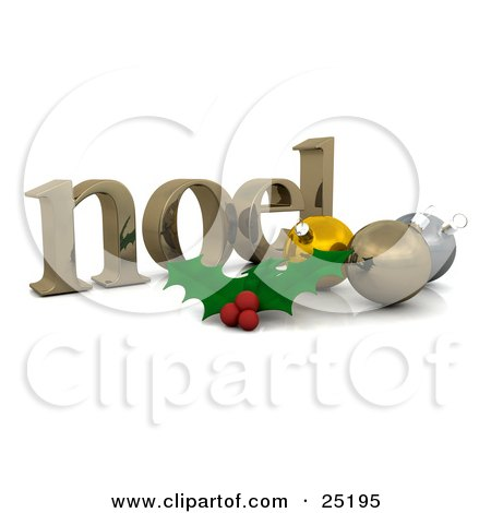 Clipart Illustration of Holly Leaves And Berries In Front Of Yellow, Gold And Silver Christmas Baubles On A Noel Christmas Greeting, Over White by KJ Pargeter