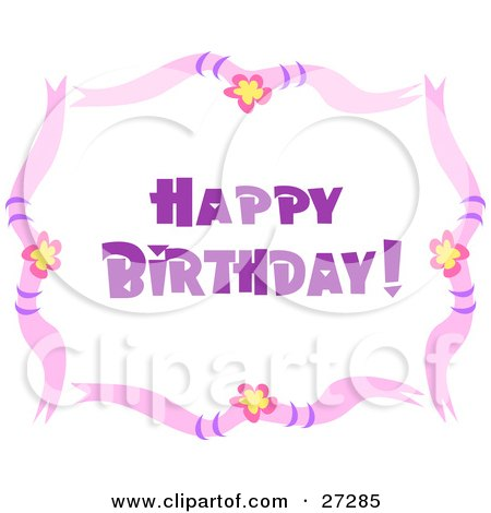 Clipart Illustration of a Pink Border With Yellow And Pink Flowers And Purple Happy Birthday Text by bpearth