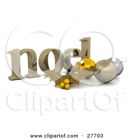 Clipart Illustration of a Golden Noel Christmas Greeting With Gold Holly And Ornaments by KJ Pargeter