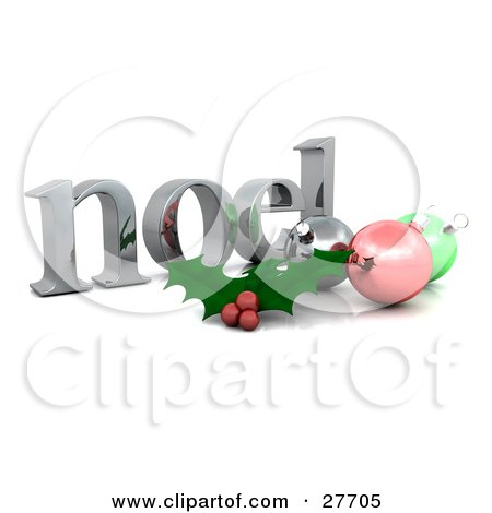 Clipart Illustration of a Silver Noel Christmas Greeting With Holly And Ornaments by KJ Pargeter