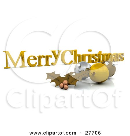Clipart Illustration of a Golden Merry Christmas Greeting With Gold Holly And Ornaments by KJ Pargeter