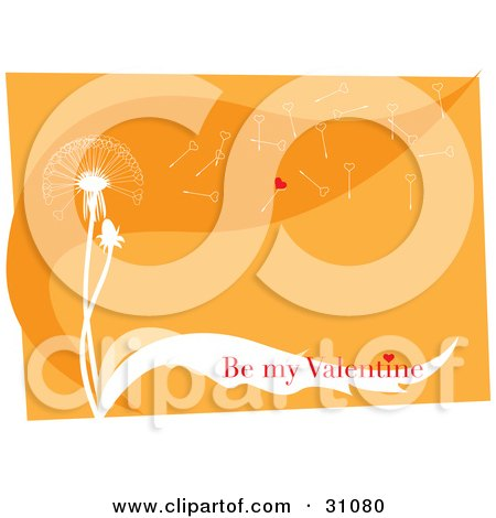 """Clipart Illustration of Red """"Be My Valentine"""" Text Over The Leaf Of A White Dandelion With Heart Shaped Seeds Flying Off In The Breeze On An Orange Background  by Eugene"""