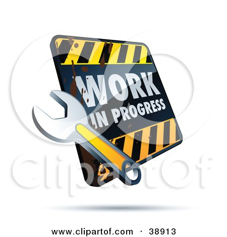 Clipart Illustration of a Dirty Work In Progress Construction Sign With A Wrench by beboy