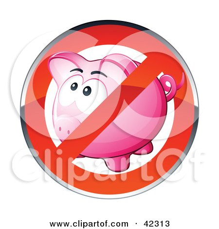 Clipart Illustration of a Shiny Red Restriction Sign Over A Pink Piggy Bank by beboy