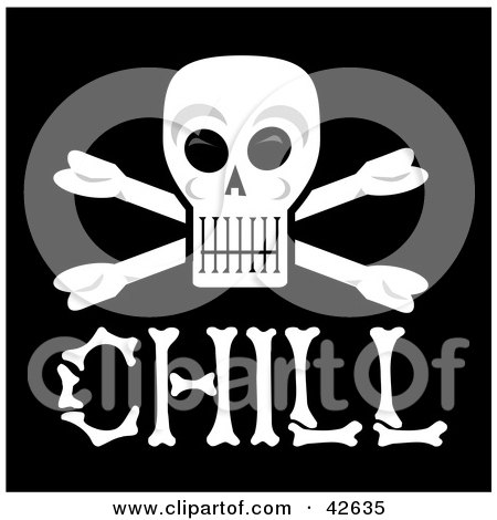 Clipart Illustration of a Skull And Cross Bones With CHILL Bone Text by Dennis Holmes Designs