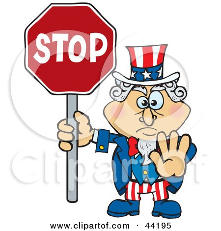 Clipart Illustration of an American Uncle Sam Holding A Stop Sign With His Hand Out by Dennis Holmes Designs