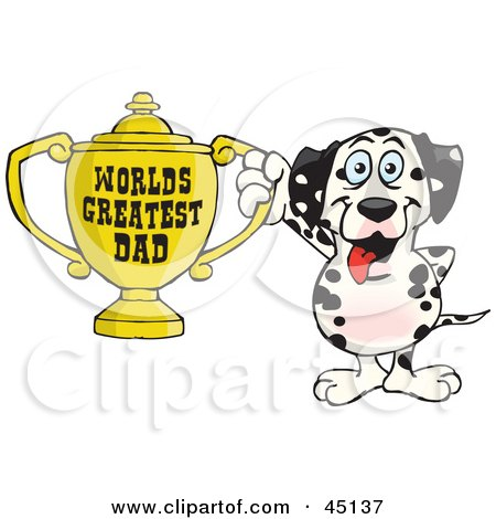 Royalty-free (RF) Clipart Illustration of a Dalmatian Dog Character Holding A Golden Worlds Greatest Dad Trophy by Dennis Holmes Designs