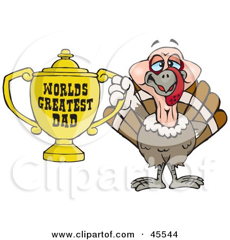 Royalty-free (RF) Clipart Illustration of a Turkey Bird Character Holding A Golden Worlds Greatest Dad Trophy by Dennis Holmes Designs