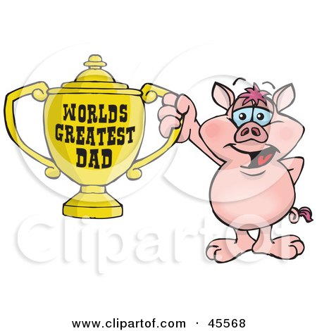 Royalty-free (RF) Clipart Illustration of a Pig Character Holding A Golden Worlds Greatest Dad Trophy by Dennis Holmes Designs