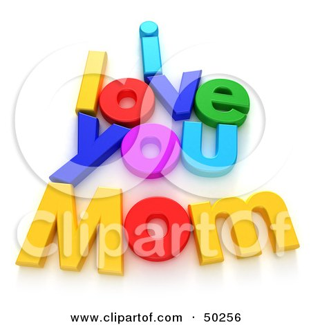Royalty-Free (RF) 3D Clipart Illustration of Colorful Letters Spelling I LOVE YOU MOM by Franck Boston