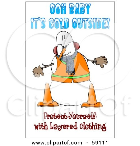 Royalty-Free (RF) Clipart Illustration of a Safety Construction Snowman With Text Reading Ooh Baby It's Cold Outside! Protect Yourself With Layered Clothing by djart