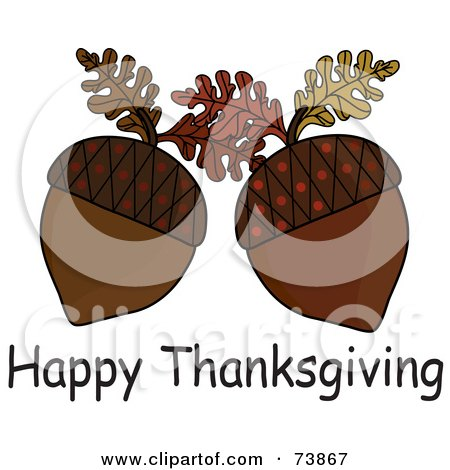 Royalty-Free (RF) Clipart Illustration of a Happy Thanksgiving Greeting With Two Acorns by Pams Clipart