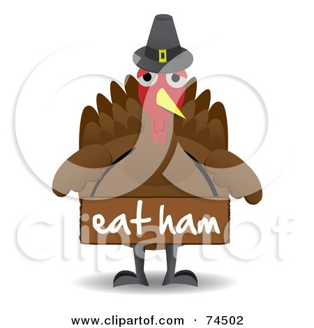 Royalty-Free (RF) Clipart Illustration of a Turkey Bird Wearing A Pilgrim Hat And A Sign Saying Eat Ham by mheld