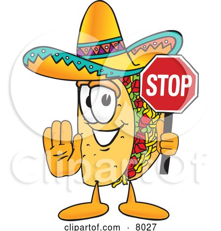 Clipart Picture of a Taco Mascot Cartoon Character Holding a Stop Sign by Toons4Biz