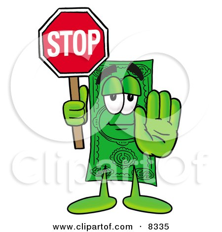 Clipart Picture of a Dollar Bill Mascot Cartoon Character Holding a Stop Sign by Toons4Biz