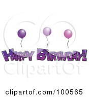 Royalty Free RF Clipart Illustration Of A Purple Happy Birthday Greeting Under Purple Party Balloons