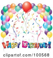 Royalty Free RF Clipart Illustration Of A Colorful Happy Birthday Greeting Under Confetti Streamers And Party Balloons