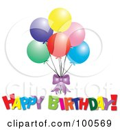 Royalty Free RF Clipart Illustration Of A Colorful Happy Birthday Greeting Under A Bunch Of Party Balloons