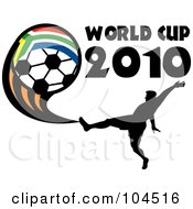 Royalty Free RF Clipart Illustration Of A Silhouetted Soccer Player With World Cup 2010 Text And A South African Soccer Ball