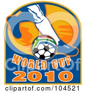 Royalty Free RF Clipart Illustration Of A Soccer Players Foot By A South African Ball With World Cup 2010 Text
