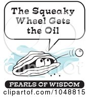 Royalty Free RF Clip Art Illustration Of A Wise Pearl Of Wisdom Saying The Squeaky Wheel Gets The Oil