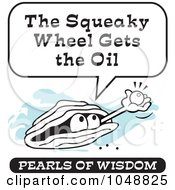Royalty Free RF Clip Art Illustration Of A Wise Pearl Of Wisdom Speaking The Squeaky Wheel Gets The Oil