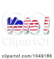Royalty Free RF Clip Art Illustration Of A 3d Red White And Blue VOTE