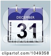 Royalty Free RF Clip Art Illustration Of A 3d New Years Eve December 31 Flip Desk Calendar by michaeltravers