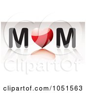 Royalty Free Vector Clip Art Illustration Of A 3d Red Heart As The O In Mom