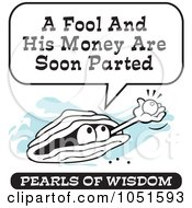 Wise Pearl Of Wisdom Saying A Fool And His Money Are Soon Parted