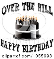 Royalty Free Vector Clip Art Illustration Of A Black Cake With Candles And Over The Hill Happy Birthday Text