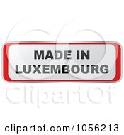 Royalty Free Vector Clip Art Illustration Of A Red And White MADE IN LUXEMBOURG Sticker