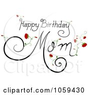 Royalty Free Vector Clip Art Illustration Of Happy Birthday Mom Text With Flowers by BNP Design Studio