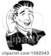 Clipart Retro Businessman Cupping His Ear Black And White Royalty Free Vector Hearing Illustration